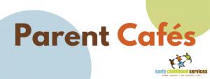 Parent Cafes
